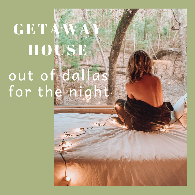 getaway house: out of dallas for the night
